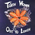 Token Women: Out to Lunch (No Masters NMCD6)