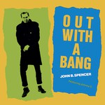 John B. Spencer: Out With a Bang (Topic 12TS444)