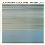 Dick Gaughan & Andy Irvine: Parallel Lines (Folk Freak FF 4007)
