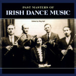Past Masters of Irish Dance Music (Topic TSCD604)