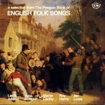 A Selection from The Penguin Book of English Folk Songs (Fellside FE047)