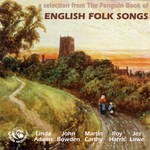 A Selection from The Penguin Book of English Folk Songs (Fellside FECD47)