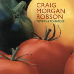 Craig Morgan Robson: Peppers & Tomatoes (Reiver RVRCD06)