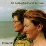 Gill Redmond and Sarah Matthews: Personally Speaking (Coth COTHCD004)