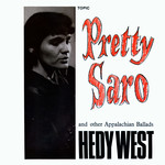 Hedy West: Pretty Saro (Topic 12T146)
