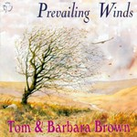 Tom & Barbara Brown: Prevailing Winds (WildGoose WGS306CD)