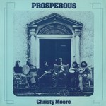 Christy Moore: Prosperous (Trailer LER 3035)