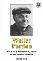 Walter Pardon: Put a Bit of Powder on It, Father (Musical Traditions MTCD305/6)