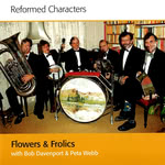 Flowers and Frolics: Reformed Characters (Hebe HEBECD002)