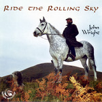 John Wright: Ride the Rolling Sky (Fellside FECD97)
