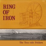 The Tees-side Fettlers: Ring of Iron (Traditional Sound TSR 016)