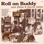 Jack Elliott and Derroll Adams: Roll On Buddy (Topic 12T105)
