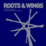 Roots & Wings (Holmfirth Festival HFRCD25)