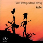 Tom Kitching and Gren Bartley: Rushes (Fellside FECD202)