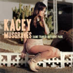 Kacey Musgraves: Same Trailer Different Park (Mercury 0602537140961)
