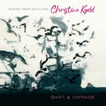 Christine Kydd: Shift and Change (Greentrax CDTRAX401)
