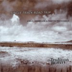 Carol Anderson & Martin Macdonald: Single Track Road Trip (Tradition Bearers LTCD5001)