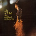Isla St Clair Sings Traditional Scottish Songs (Tangent TGS 112)