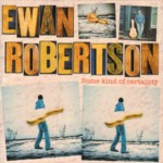 Ewan Robertson: Some Kind of Certainty (Greentrax CDTRAX 328)
