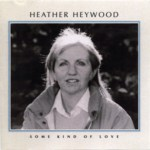 Heather Heywood: Some Kind of Love (Greentrax CDTRAX010)