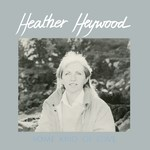Heather Heywood: Some Kind of Love (Greentrax TRAX010)