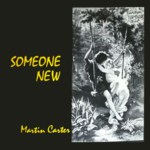 Martin Carter: Someone New (Traditional Sound TSR 008)