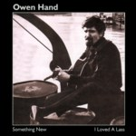 Owen Hand: Something New / I Loved a Lass (Pier PIERCD 502)