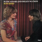 Suzie Adams and Helen Watson: Songbird (Dingle's DIN 327)