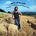 Dave Burland: Songs and Buttered Haycocks (Rubber RUB 012)