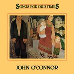 John O'Connor: Songs for Our Times (Flying Fish FF 331)