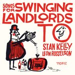 Stan Kelly, Leon Rosselson: Songs for Swinging Landlords To
