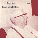 Bob Hart: Songs from Suffolk (Topic 12TS225)
