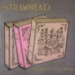 Strawhead: Songs from the Book of England (Traditional Sound TSR 035/036)
