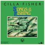 Cilla Fisher: Songs of the Fishing (Kettle KOP-11)