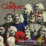 The Claque: Sounding Now (WildGoose WGS354CD)