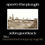 John Goodluck: Speed the Plough (Sweet Folk and Country SFA 047)
