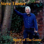 Steve Turner: Spirit of the Game (Tradition Bearers LTCD1105)