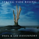 Paul & Liz Davenport: Spring Tide Rising (Hallamshire Traditions HATRACD04)