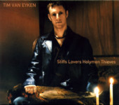 Tim van Eyken: Stiffs Lovers Holymen Thieves (Topic TSCD565)