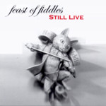 Feast of Fiddles: Still Live (Feast of Fiddles CDFOF004)