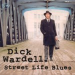 Dick Wardell: Street Life Blues (Fellside FECD108)