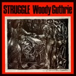 Woody Guthrie: Struggle (Special Delivery SPD 1034)