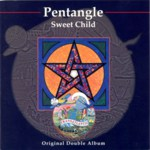 The Pentangle: Sweet Child (Essential ESM CD 354)