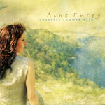 Áine Furey: Sweetest Summer Rain (Celtic Collections KCD600)