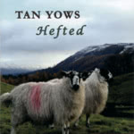 Tan Yows: Hefted (private issue)
