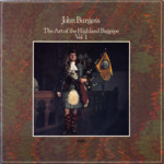 John Burgess: The Art of the Highland Bagpipe Vol. 1 (Topic 12TS291)