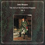 John Burgess: The Art of the Highland Bagpipe Vol. 3 (Topic 12TS393)