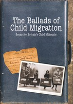 The Ballads of Child Migration (Delphonic DELPH119)