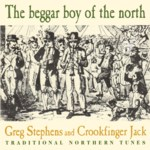 Greg Stephens and Crookfinger Jack: The Beggar Boy of the North (Harbourtown HARCD 051)