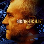 Bob Fox: The Blast (Topic TSCD555)